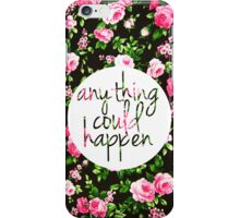 Anything Could Happen iPhone Case/Skin