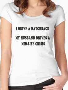 I drive a hatchback, my husband drives a mid-life crisis Women's Fitted Scoop T-Shirt
