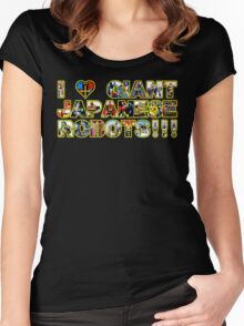 I LOVE GIANT JAPANESE ROBOTS!!! Women's Fitted Scoop T-Shirt