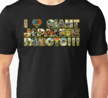 I LOVE GIANT JAPANESE ROBOTS!!! Unisex T-Shirt