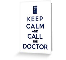 Keep Calm And Call The Doctor (Color Version) Greeting Card