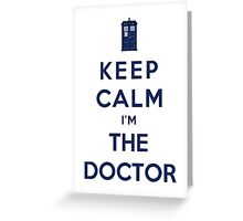 Keep Calm I Am The Doctor (Color Version) Greeting Card