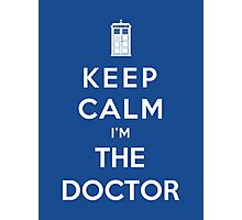 Keep Calm I Am The Doctor Photographic Print