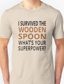 I Survived The Wooden Spoon What's Your Superpower? Unisex T-Shirt