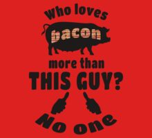 Who Loves Bacon more? Kids Tee