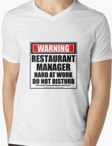 Warning Restaurant Manager Hard At Work Do Not Disturb Mens V-Neck T-Shirt
