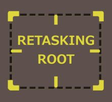 Retasking Root by REDROCKETDINER
