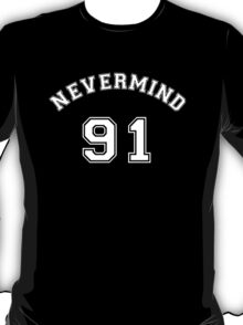NEVERMIND T-Shirt