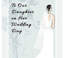 Wedding Card to Daughter by Rosalie Scanlon