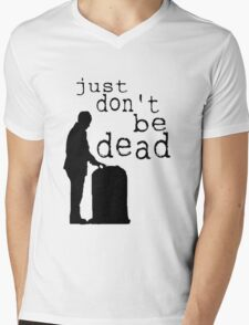 """Just don't be dead."" Mens V-Neck T-Shirt"