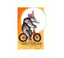make it look easy, circus bear print Art Print