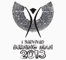 I survived Burning Man 2013 by tshirtsfunny