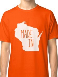 Made in Wisconsin - White Classic T-Shirt
