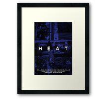 HEAT - Poster 1 Framed Print