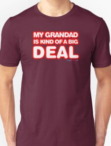 My Granddad Is Kind Of A Big Deal T-Shirt