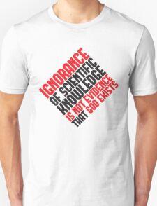 Ignorance Unisex T-Shirt