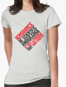 Ignorance Womens Fitted T-Shirt