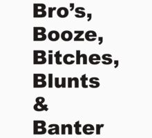 Bro's, Booze, Blunts, Bitches & Banter - B1 (black text) by B1Coventry