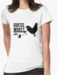 Guess What? Chicken Butt. Womens Fitted T-Shirt