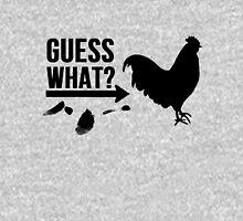 Guess What? Chicken Butt. Unisex T-Shirt