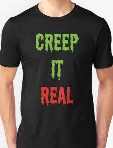 Creep it Real Tee T-Shirt