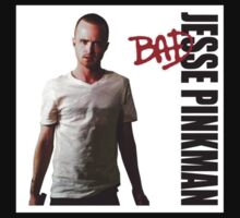 Jesse Pinkman is BAD! by powerlee