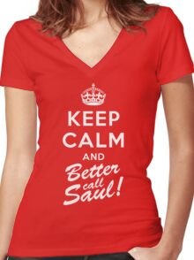 Keep Calm and Better call Saul Women's Fitted V-Neck T-Shirt