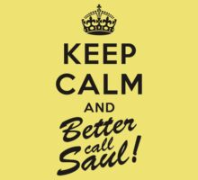 Keep Calm and Better call Saul by powerlee