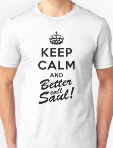 Keep Calm and Better call Saul T-Shirt
