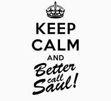 Keep Calm and Better call Saul Unisex T-Shirt