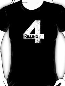 The Killing 4 T-Shirt