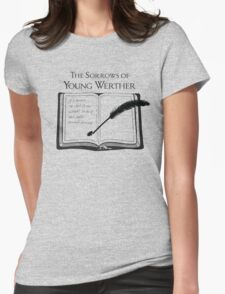The Sorrows of Young Werther by Goethe Womens Fitted T-Shirt
