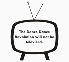 The Dance Dance Revolution Will Not Be Televised by Paper Hat
