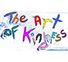 the art of kindness Photographic Print