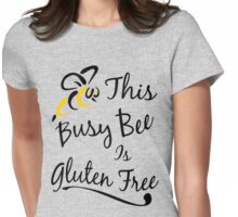 This Busy Bee Is Gluten Free Womens Fitted T-Shirt