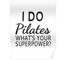 I Do Pilates What's your Superpower? Poster