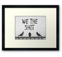 We the Shit Framed Print