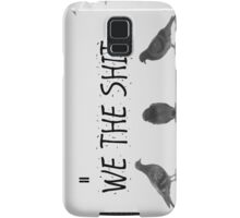 We the Shit Samsung Galaxy Case/Skin
