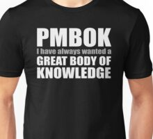 PMBOK A Great Body of Knowledge Unisex T-Shirt