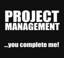 Project Management ...you complete me by PMMan