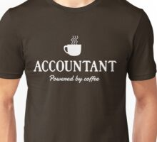 Accountant. Powered by Coffee Unisex T-Shirt