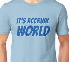 It's accrual world Unisex T-Shirt