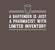 A bartender is just a pharmacist with limited inventory Unisex T-Shirt
