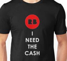 Redbubble- I Need the Cash! Unisex T-Shirt