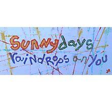 sunnydays raindrops an you Photographic Print