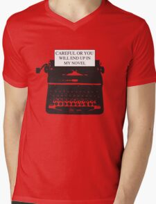 Careful or you will end up in my novel Mens V-Neck T-Shirt