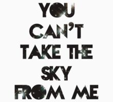 You Can't Take The Sky by mike desolunk