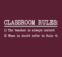 Classroom Rules: The teacher is always correct by careers