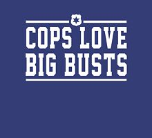 Cops love big busts Unisex T-Shirt