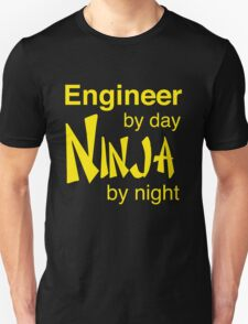 Engineer by day, ninja by night Unisex T-Shirt